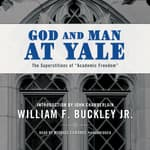 God and Man at Yale by  William F. Buckley Jr. audiobook