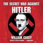 The Secret War against Hitler by  William Casey audiobook