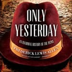 Only Yesterday by  Frederick Lewis Allen audiobook