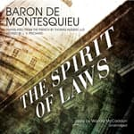 The Spirit of Laws by  Baron de Montesquieu audiobook