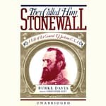 They Called Him Stonewall by  Burke Davis audiobook
