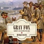 Gray Fox by  Burke Davis audiobook