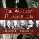 The Worldly Philosophers by  Robert L. Heilbroner audiobook