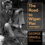 The Road to Wigan Pier by  George Orwell audiobook