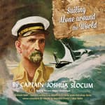 Sailing Alone around the World by  Joshua Slocum audiobook