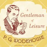 A Gentleman of Leisure by  P. G. Wodehouse audiobook