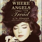 Where Angels Fear to Tread by  E. M. Forster audiobook