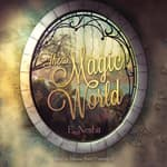 The Magic World by  E. Nesbit audiobook