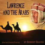 Lawrence and the Arabs by  Robert Graves audiobook