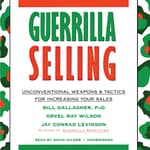 Guerrilla Selling by  Bill Gallagher PhD audiobook