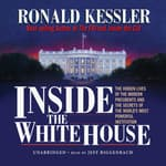 Inside the White House by  Ronald Kessler audiobook