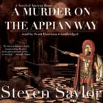 A Murder on the Appian Way by  Steven Saylor audiobook