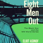 Eight Men Out by  Eliot Asinof audiobook