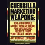 Guerrilla Marketing Weapons by  Jay Conrad Levinson audiobook