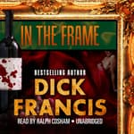 In the Frame by  Dick Francis audiobook