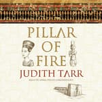 Pillar of Fire by  Judith Tarr audiobook