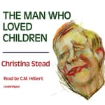 The Man Who Loved Children by  Christina Stead audiobook