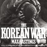 The Korean War by  Sir Max Hastings audiobook