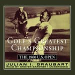 Golf's Greatest Championship by  Julian I. Graubart audiobook