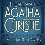 The Lost Days of Agatha Christie by  Carole Owens audiobook