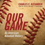Our Game by  Charles C. Alexander audiobook