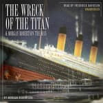 The Wreck of the Titan & Morgan Robertson the Man by  Morgan Robertson audiobook