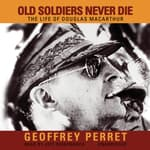 Old Soldiers Never Die by  Geoffrey Perret audiobook
