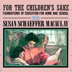 For the Children's Sake by  Susan Schaeffer Macaulay audiobook