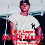 Still a Legend by  Harvey Rosenfeld audiobook