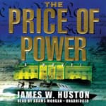 The Price of Power by  James W. Huston audiobook