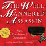 The Well-Mannered Assassin by  Aline Countess of Romanones audiobook