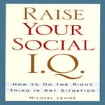 Raise Your Social I.Q. by  Michael Levine audiobook