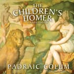 The Children's Homer by  Padraic Colum audiobook