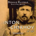 Anton Chekhov by  Donald Rayfield audiobook