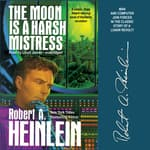 The Moon is a Harsh Mistress by  Robert A. Heinlein audiobook