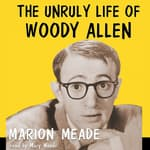 The Unruly Life of Woody Allen by  Marion Meade audiobook