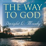 The Way to God by  Dwight L. Moody audiobook