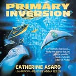 Primary Inversion by  Catherine Asaro audiobook