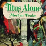 Titus Alone by  Mervyn Peake audiobook
