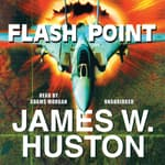 Flash Point by  James W. Huston audiobook