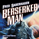 Berserker Man by  Fred Saberhagen audiobook
