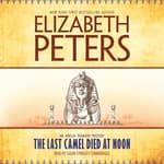 The Last Camel Died at Noon by  Elizabeth Peters audiobook