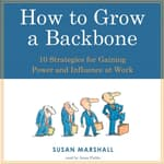 How to Grow a Backbone by  Susan Marshall audiobook