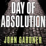 Day of Absolution by  John Gardner audiobook