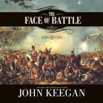 The Face of Battle by  John Keegan audiobook