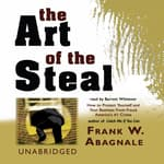 The Art of the Steal by  Frank W. Abagnale audiobook