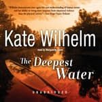 The Deepest Water by  Kate Wilhelm audiobook
