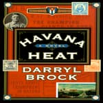 Havana Heat by  Darryl Brock audiobook