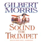 Sound the Trumpet by  Gilbert Morris audiobook