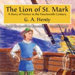 The Lion of St. Mark by  G. A. Henty audiobook